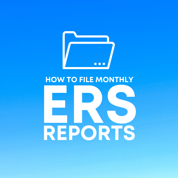 How to File Monthly ERS Reports