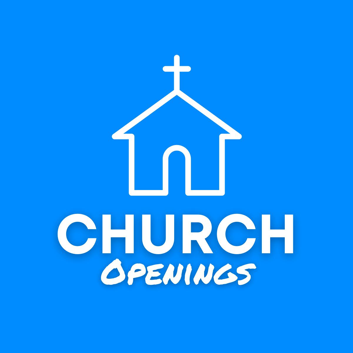 Church Openings